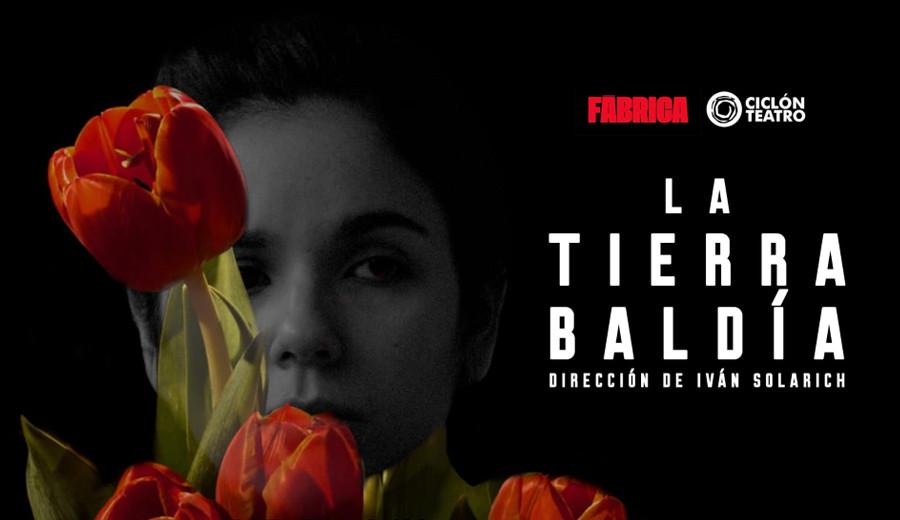 """imagen de """"La Tierra Baldía"""", dirigida por Iván Solarich, sigue a pleno éxito todos los viernes y sábados de noviembre"""