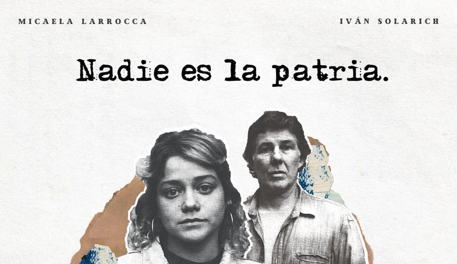 """imagen de Vuelve el Teatro: """"Nadie es la Patria"""" estrena el sábado 10 de julio, a las 21hs"""